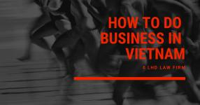 BUSINESS LICENSE VIETNAM - IT IS ABOUT TO WELCOME A SURGE OF FOREIGN INVESTMENT IN VIETNAM