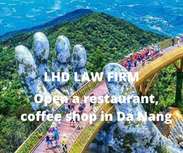Open a restaurant, coffee shop, hotel in Da Nang