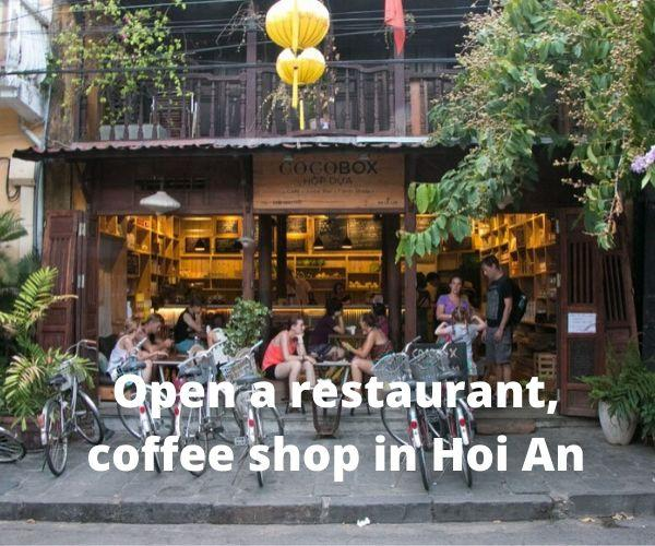 OPEN RESTAURANT OR CAFE SHOP IN HOI AN