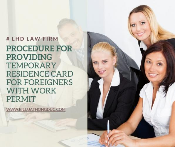 PROCEDURE FOR PROVIDING TEMPORARY RESIDENCE CARD FOR FOREIGNERS WITH WORK PERMIT