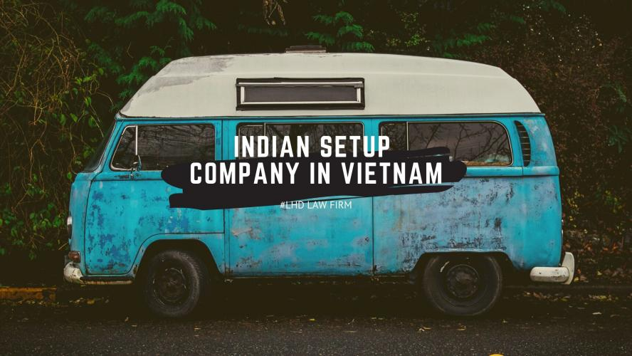 INDIAN SET-UP COMPANY IN VIETNAM